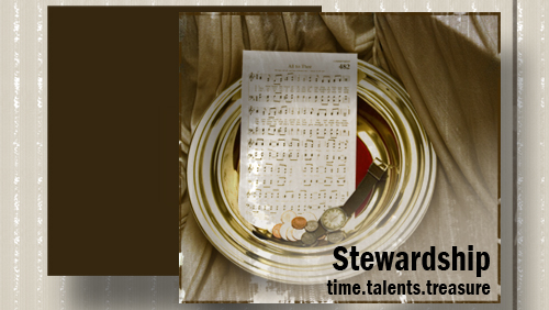 Stewardship: Time, Talents, Treasure